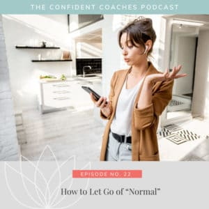 """How to Let Go of """"Normal"""""""