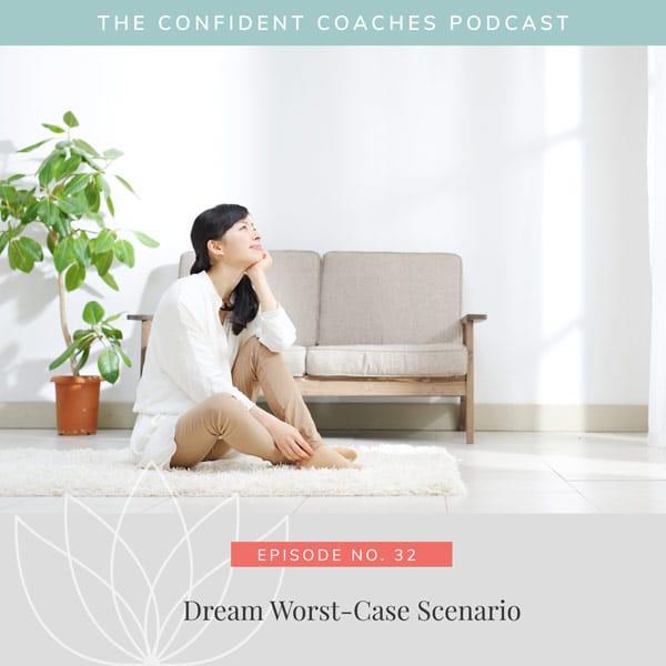 Dream Worst-Case Scenario