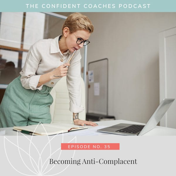 Becoming Anti-Complacent