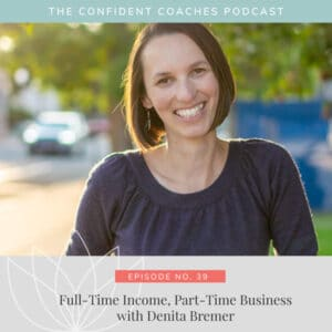 Full-Time Income, Part-Time Business with Denita Bremer