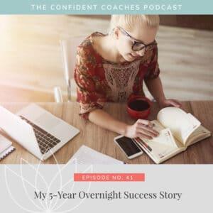 My 5-Year Overnight Success Story