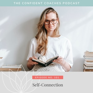 The Confident Coaches Podcast with Amy Latta | Self-Connection