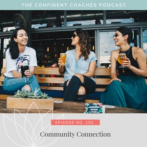The Confident Coaches Podcast with Amy Latta   Community Connection